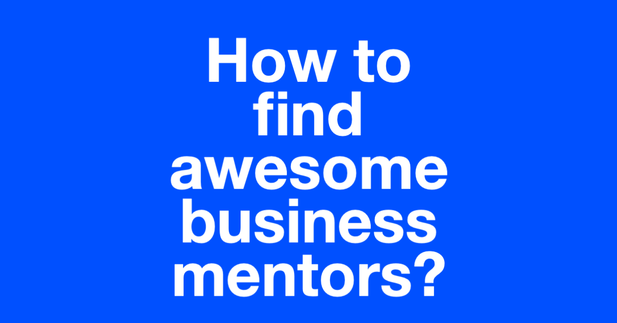 How to find awesome business mentors event image